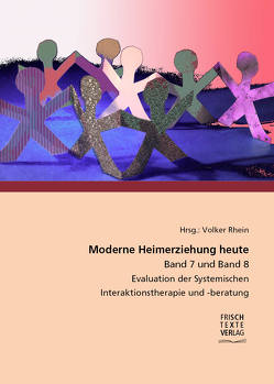 Moderne Heimerziehung heute – Band 7 und Band 8 von Hieke,  Sarah, Prof.Dr. Schwabe,  Schwabe, Schneider,  Adrian, Vollmer,  Johannes, Vust,  David