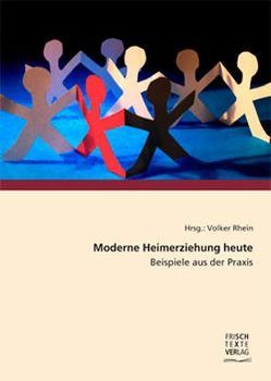 Moderne Heimerziehung heute von Klafke,  Martin, Leu,  Alexandra, Meiler,  Norbert, Rhein,  Volker, Tübing,  K, Wirbals,  Sara