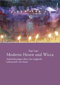 Moderne Hexen und Wicca von Neger,  Birgit