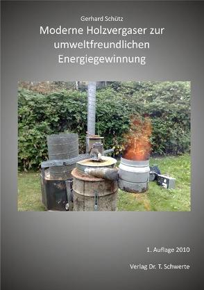 Moderne Holzvergaser zur umweltfreundlichen Energiegewinnung von Schütz,  Gerhard