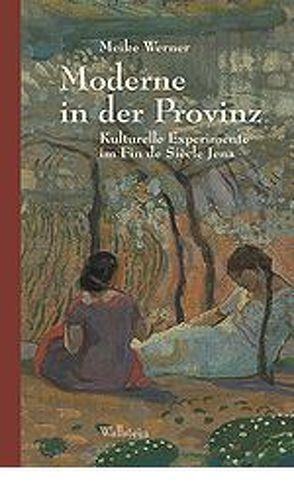 Moderne in der Provinz von Werner,  Meike G
