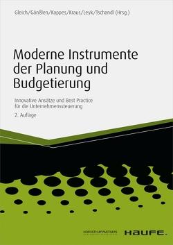 Moderne Instrumente der Planung und Budgetierung von Gänßlen,  Siegfried, Gleich,  Ronald, Kappes,  Michael, Krauß,  Udo, Leyk,  Jörg, Tschandl,  Martin