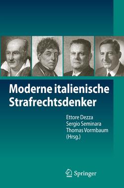 Moderne italienische Strafrechtsdenker von Dezza,  Ettore, Seminara,  Sergio, Vormbaum,  Thomas