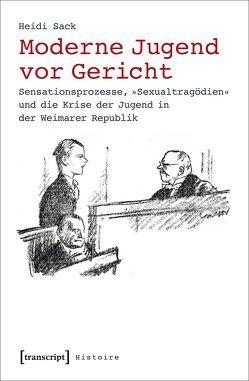 Moderne Jugend vor Gericht von Sack,  Heidi