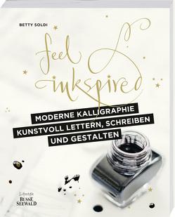 Moderne Kalligraphie – Kunstvoll lettern, schreiben und gestalten von Soldi,  Betty, Treloar,  Debi