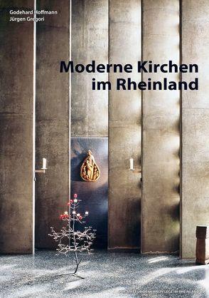 Moderne Kirchen im Rheinland von Gregori,  Jürgen, Hoffmann,  Godehard