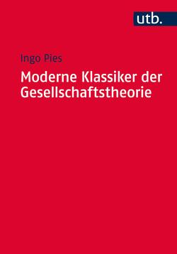 Moderne Klassiker der Gesellschaftstheorie von Pies,  Ingo