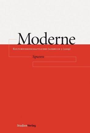 Moderne. Kulturwissenschaftliches Jahrbuch 5 (2009) von Mitterbauer,  Helga, Müller,  Sabine, Scherke,  Katharina