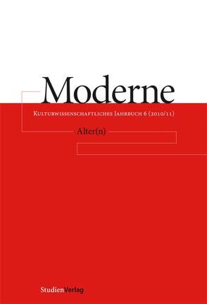 Moderne. Kulturwissenschaftliches Jahrbuch 6 (2010/2011) von Mitterbauer,  Helga, Scherke,  Katharina