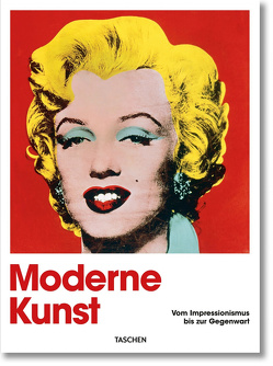 Moderne Kunst. Vom Impressionismus bis zur Gegenwart von Holzwarth,  Hans Werner