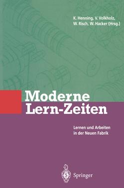 Moderne Lern-Zeiten von Hacker,  Winfried, Risch,  Wolfram, Volkholz,  Volker