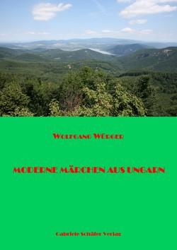 Moderne Märchen aus Ungarn von Würger,  Wolfgang