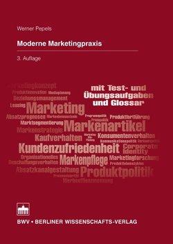 Moderne Marketingpraxis von Pepels,  Werner
