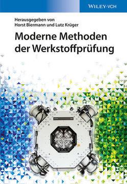Moderne Methoden der Werkstoffprüfung von Biermann,  Horst, Krüger,  Lutz