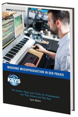 Moderne Musikproduktion in der Praxis von Bohn,  Lars