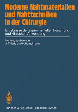 Moderne Nahtmaterialien und Nahttechniken in der Chirurgie von Hamelmann,  H., Thiede,  A.