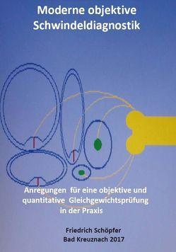 Moderne objektive Schwindeldiagnostik von Schöpfer,  Friedrich