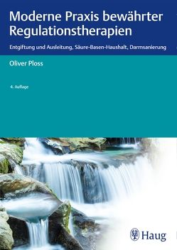 Moderne Praxis bewährter Regulationstherapien von Ploss,  Oliver