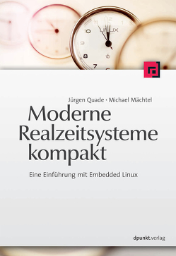 Moderne Realzeitsysteme kompakt von Mächtel,  Michael, Quade,  Jürgen