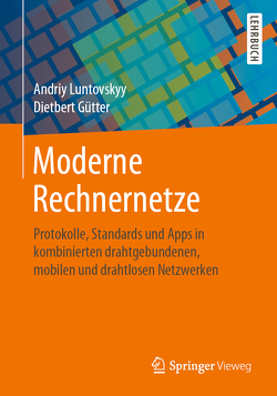 Moderne Rechnernetze von Gütter,  Dietbert, Luntovskyy,  Andriy
