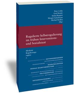 Moderne Regulierungsregime / Regulierte Selbstregulierung im frühen Interventions- und Sozialstaat von Bender,  Gerd, Collin,  Peter, Ruppert,  Stefan, Seckelmann,  Margrit, Stolleis,  Michael