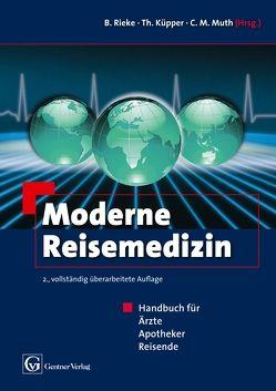 Moderne Reisemedizin von Küpper,  Thomas, Muth,  Claus-Martin, Rieke,  Burkhard