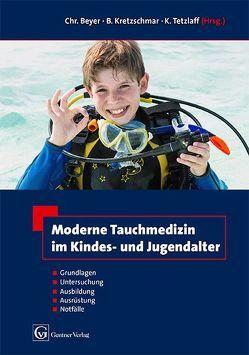 Moderne Tauchmedizin im Kindes- u. Jugendalter von Beyer,  Christian, Kretzschmar,  Benno, Tetzlaff,  Kay