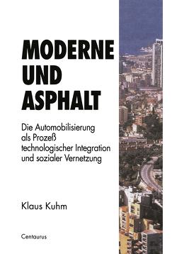 Moderne und Asphalt von Kuhm,  Klaus