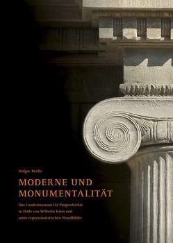 Moderne und Monumentalität von Brülls,  Holger, Meller,  Harald, Zich,  Bernd