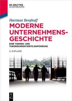 Moderne Unternehmensgeschichte von Berghoff,  Hartmut