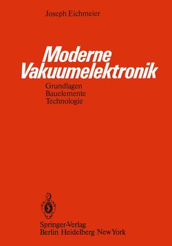 Moderne Vakuumelektronik von Eichmeier,  J.