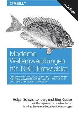 Moderne Webanwendungen mit ASP.NET, ASP.NET Core, JavaScript und TypeScript von Fuchs,  Joachim, Kleinschmager,  Sebastian, Krause,  Jörg, Schwichtenberg,  Holger, Steyer,  Manfred