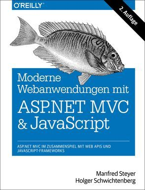 Moderne Webanwendungen mit ASP.NET MVC und JavaScript von Schwichtenberg,  Holger, Steyer,  Manfred
