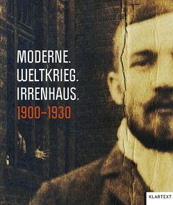 Moderne. Weltkrieg. Irrenhaus von Goldmann,  Renate, Knauer,  Erhard, Wirdeier,  Eusebius