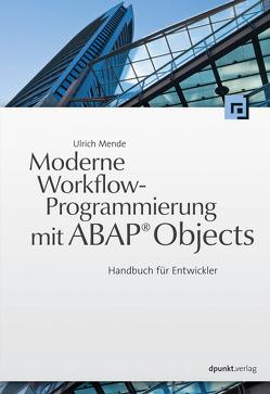 Moderne Workflow-Programmierung mit ABAP® Objects von Mende,  Ulrich