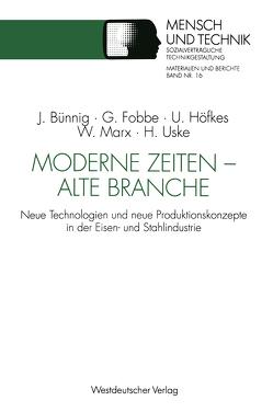 Moderne Zeiten — alte Branche von Bünnig,  Jens, Fobbe,  Georg, Höfkes,  Uwe, Marx,  Werner, Uske,  Hans