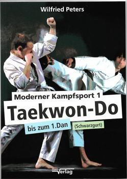 Moderner Kampfsport 1 Taekwon-Do bis zum 1.Dan (Schwarzgurt) von Peters,  Wilfried