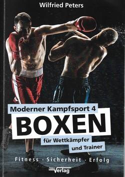 Moderner Kampfsport 4 – Boxen für Wettkämpfer und Trainer von Peters,  Wilfried