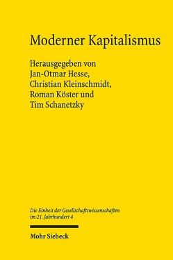 Moderner Kapitalismus von Hesse,  Jan-Otmar, Kleinschmidt,  Christian, Köster,  Roman, Schanetzky,  Tim