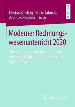Moderner Rechnungswesenunterricht 2020 von Berding,  Florian, Jahncke,  Heike, Slopinski,  Andreas
