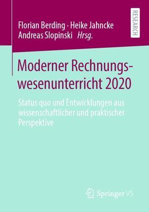 Moderner Rechnungswesenunterricht 2020 von Berding,  Florian, Jahncke,  Heike, Slopinski,  Adreas