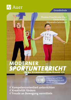 Moderner Sportunterricht in Stundenbildern 1/2 von Froschmeier,  Thomas