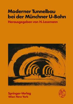 Moderner Tunnelbau bei der Münchner U-Bahn von Lessmann,  H.