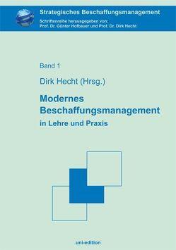 Modernes Beschaffungsmanagement in Lehre und Praxis von Hecht,  Dirk, Hofbauer,  Günter