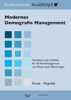 Modernes Demografiemanagement von Hogrebe,  Frank, Kruse,  Wilfried