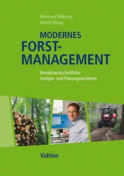 Modernes Forstmanagement von Möhring,  Bernhard, Moog,  Martin