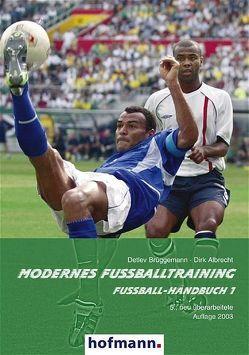 Modernes Fußballtraining. Fußball-Handbuch 1 von Albrecht,  Dirk, Brüggemann,  Detlev