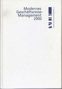 Modernes Geschäftsreisemanagement / Modernes Geschäftsreisemanagement von Lehrburger,  Hans, Otto-Rieke,  Gerd, Wilbers,  Andreas, Zimmermann,  Andrea