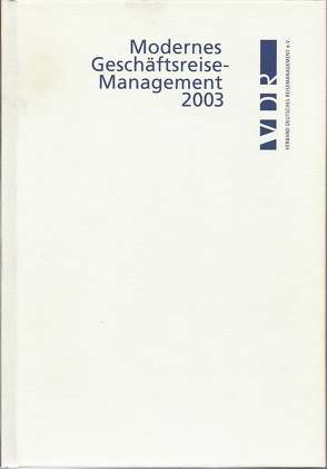 Modernes Geschäftsreisemanagement / Modernes Geschäftsreisemanagement von Kressel,  Dietrich, Martin,  Jörg, Otto-Rieke,  Gerd, Stammnitz,  Lutz