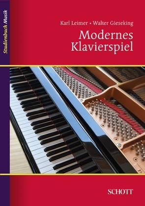 Modernes Klavierspiel von Gieseking,  Walter, Leimer,  Karl